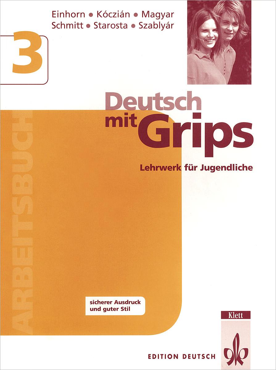 Deutsch MIT Grips 3: Arbeitsbuch: Lehrwerk fur Jugendliche цена