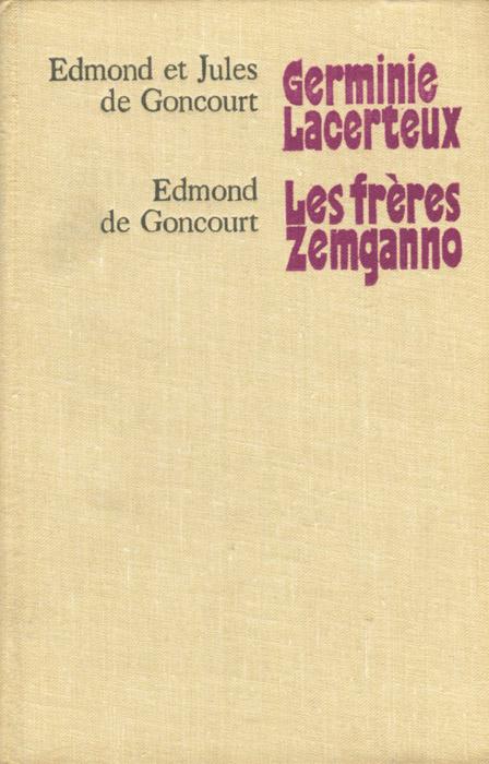Edmond de Goncourt, Jules de Goncourt Edmond et Jules de Goncourt. Germinie Lacerteux. Edmond de Goncourt. Les freres Zemganno edmond de goncourt germinie lacerteux