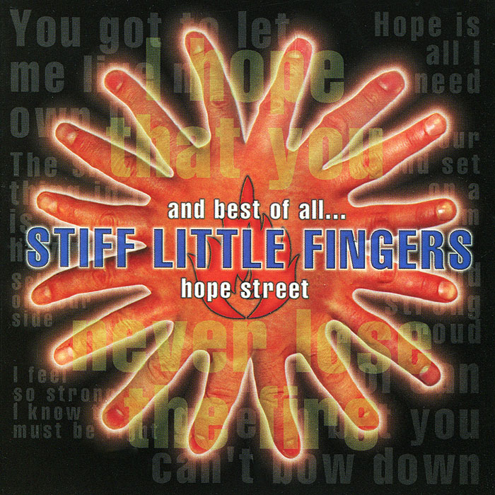 STIFF LITTLE FINGERS. HOPE STREET AND BEST OF ALL