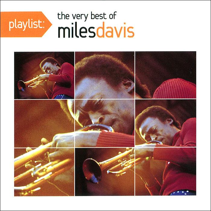 Майлз Дэвис Miles Davis. Playlist: The Very Best Of Miles Davis miles davis miles davis on the corner