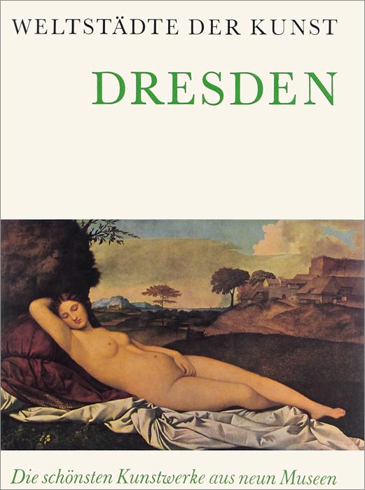 Weltstadte der kunst Dresden: Die schonsten Kunstwerke aus neun Museen цена и фото