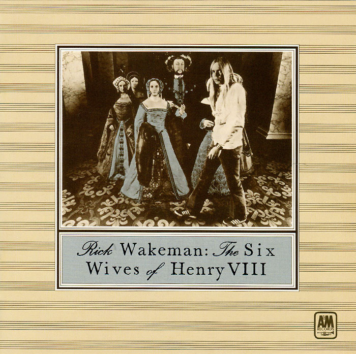 henry viii Рик Уэйкман Rick Wakeman. The Six Wives Of Henry VIII