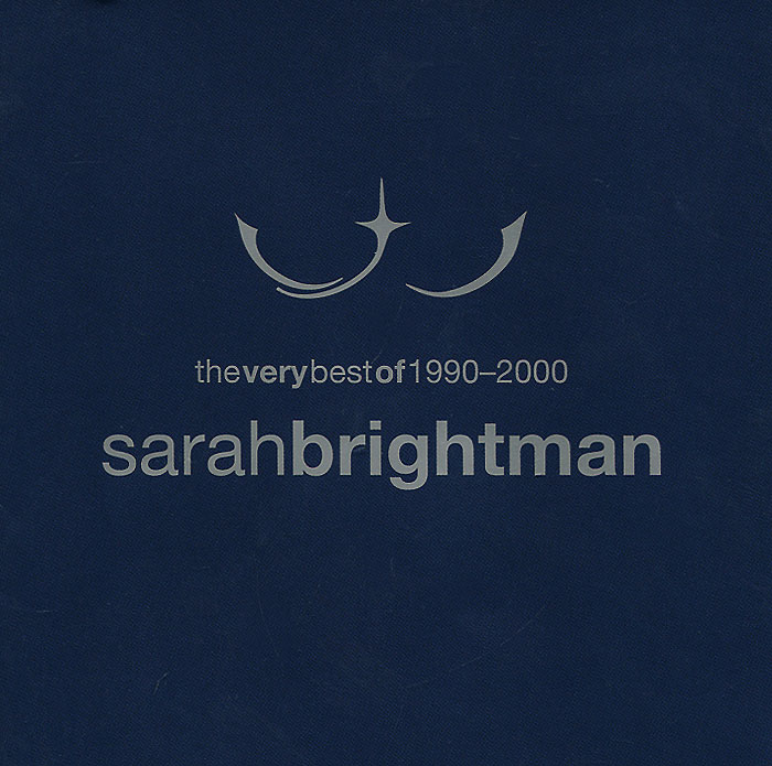 Сара Брайтман Sarah Brightman. The Very Best Of 1990-2000 сара брайтман sarah brightman andrew lloyd webber surrender the unexpected songs