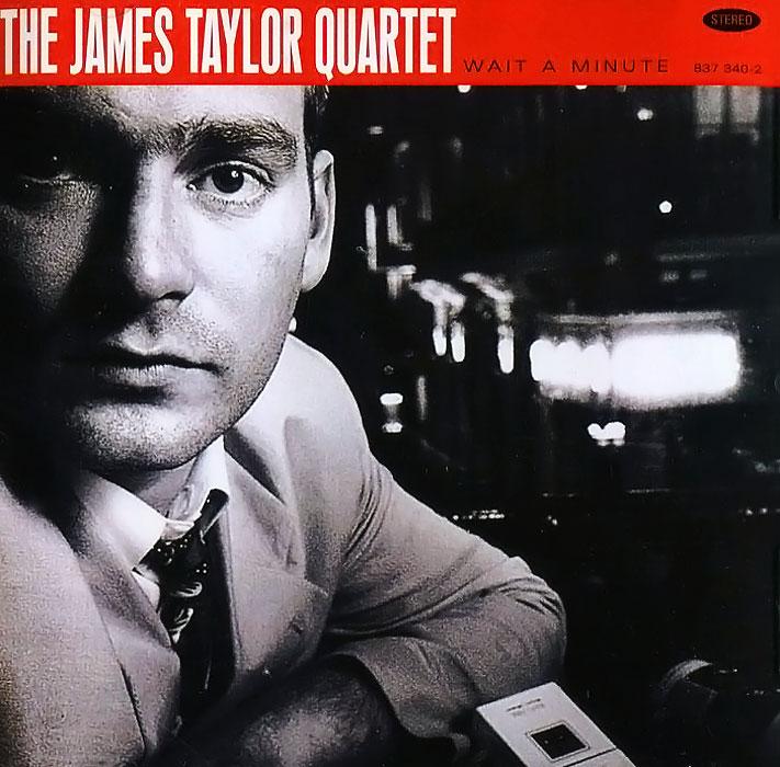 The James Taylor Quartet The James Taylor Quartet. Wait A Minute the dragon quartet