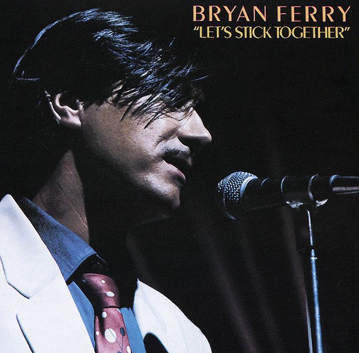 Брайан Ферри Bryan Ferry. Let's Stick Together cd bryan ferry the best of