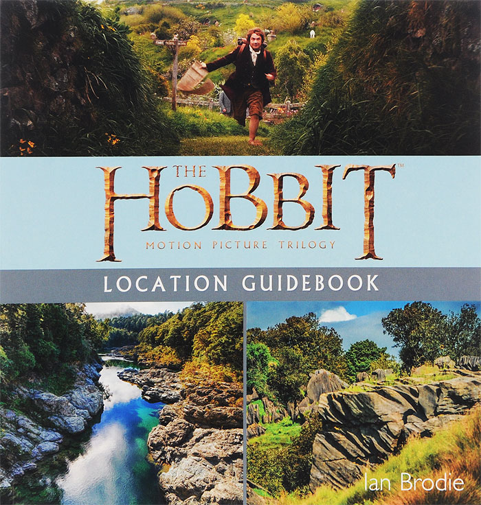 The Hobbit: Motion Picture Trilogy: Location Guidebook