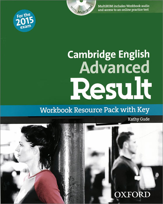 Cambridge English: Advanced Result: Workbook Resource Pack with Key: Level C1 (+ CD-ROM) new inside out advanced workbook cd rom