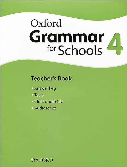 Oxford Grammar for Schools: 4: Teacher's Book: Level A2 (+ CD-ROM) clarke daniela oxford grammar for schools 5 teachers book with audio cd