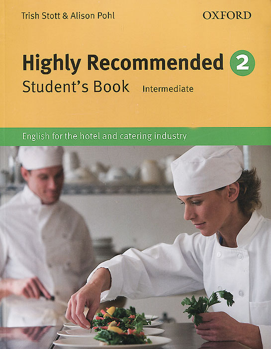 Highly Recommended: Level 2: Student's Book: Intermediate: English for the Hotel and Catering Industry making your mark in hotel industry jobs