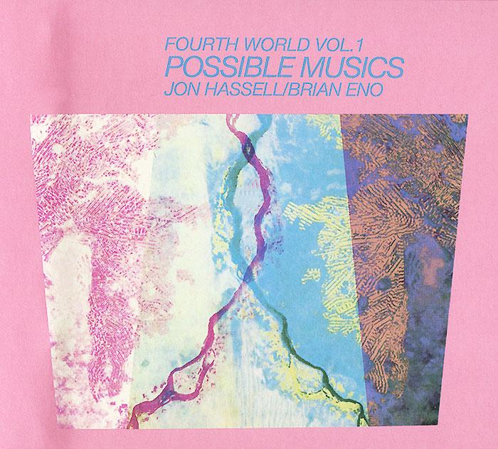 Брайан Ино,John Hasseldine Brian Eno / John Hassell. Fourth World Vol. 1. Possible Music brian eno light music