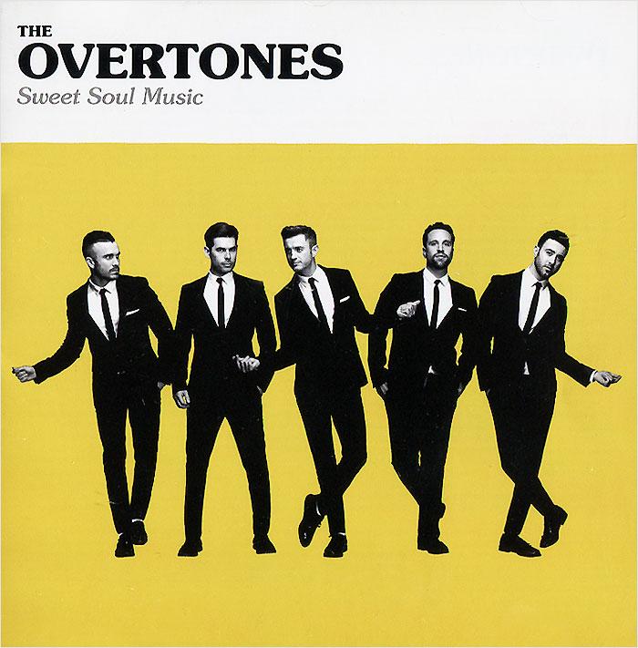 The Overtones The Overtones. Sweet Soul Music the overtones london