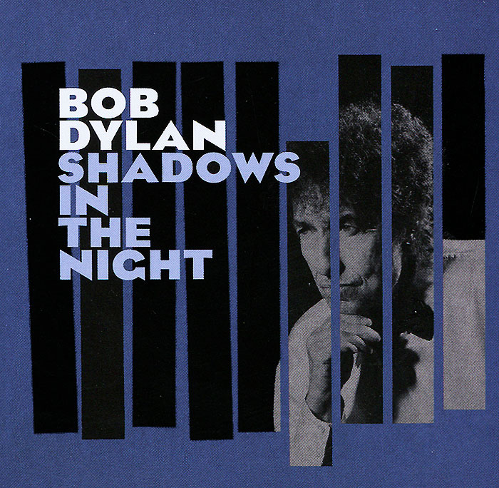 Боб Дилан Bob Dylan. Shadows In The Night боб дилан bob dylan new morning