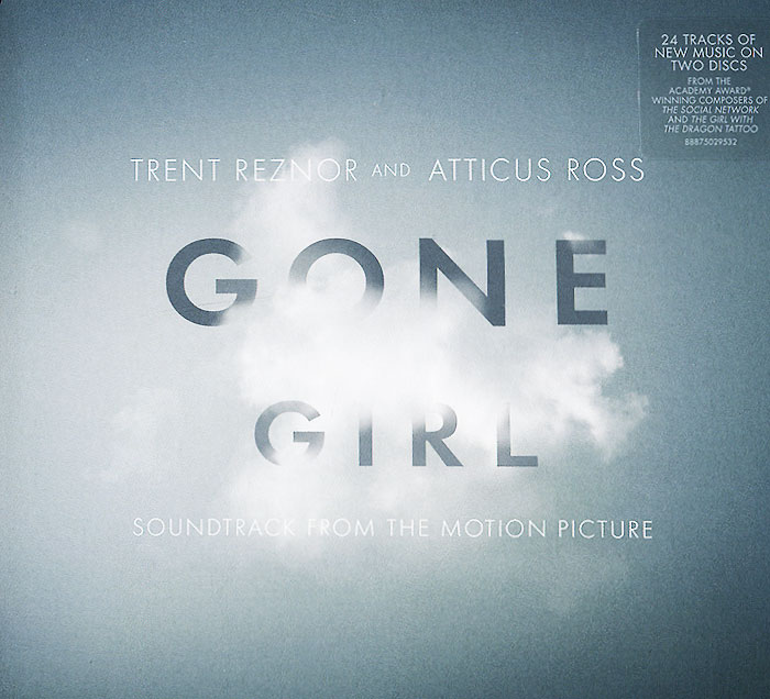 Trent Reznor And Atticus Ross. Gone Girl. Soundtrack From The Motion Picture (2 CD)