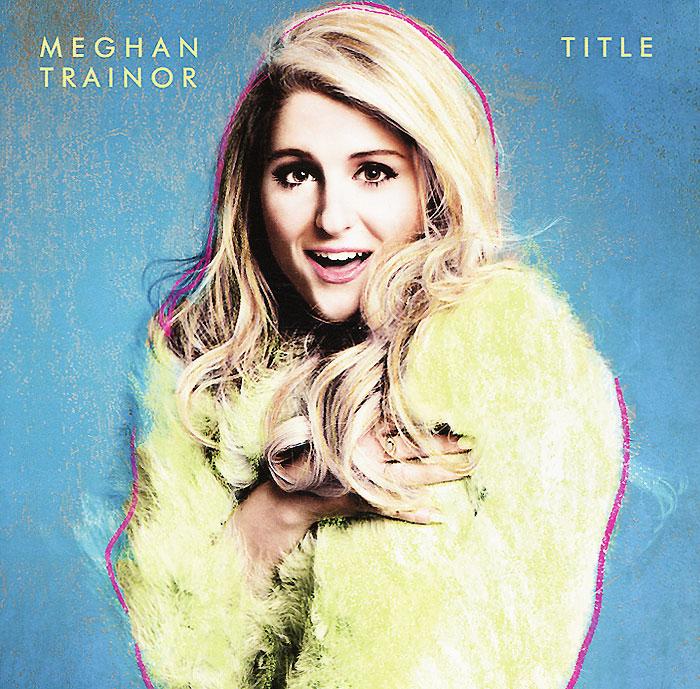 Meghan Trainor. Title (5636)