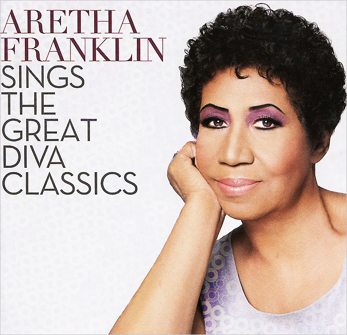 Арета Фрэнклин Aretha Franklin. Sings The Great Diva Classics cd aretha franklin sings the great diva classics
