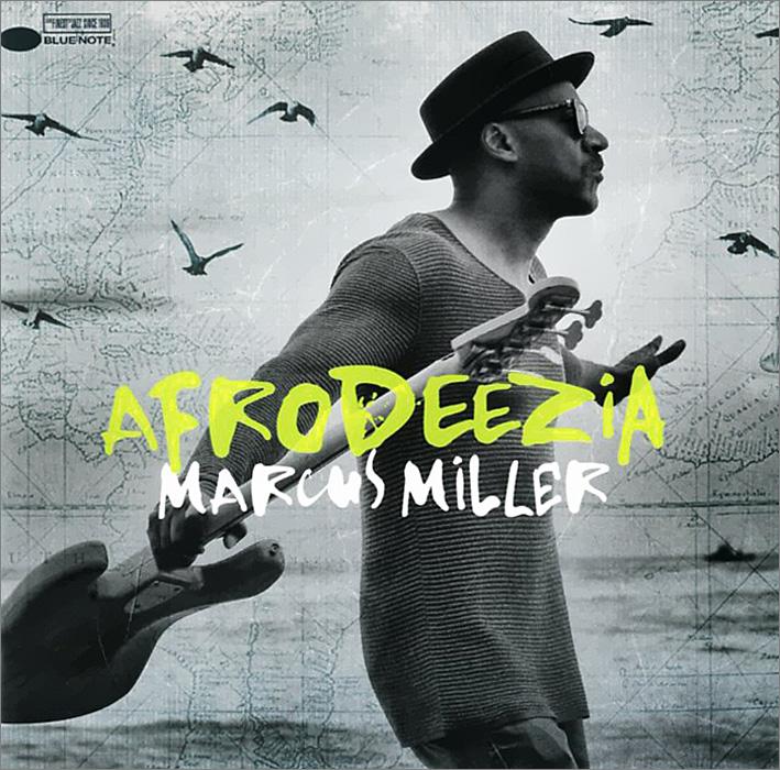 Маркус Миллер Marcus Miller. Afrodeezia marcus miller laid black