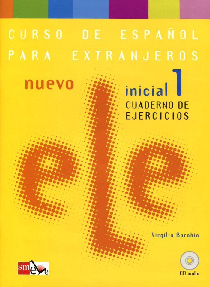 Nuevo ELE: Inicial 1: Cuaderno De Ejercicios (+ CD) nuevo espanol en marcha 3 nivel b1 cuaderno de ejercicios cd
