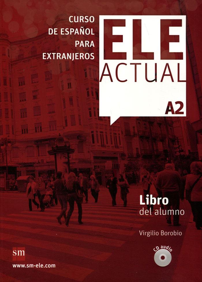 Ele Actual: Libro Del Alumno: Nivel A2 (+ 2 CD) стоимость