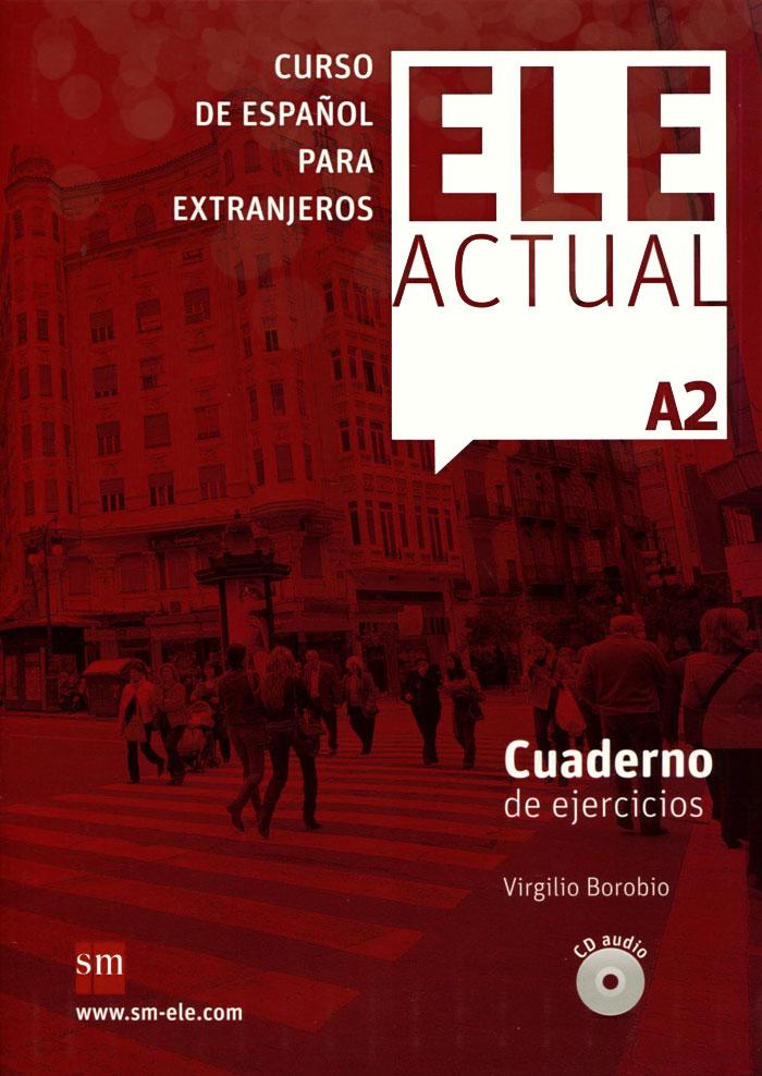 Ele Actual: Cuaderno Del Ejercicios: Nivel A2 (+ CD) nuevo ele inicial 1 cuaderno de ejercicios cd
