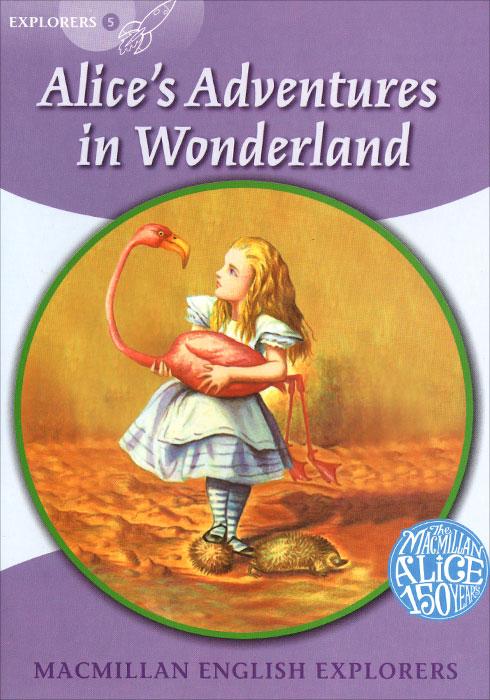 Alice's Adventures in Wonderland: Explorers 5 кэрролл л алиса в стране чудес alice in wonderland