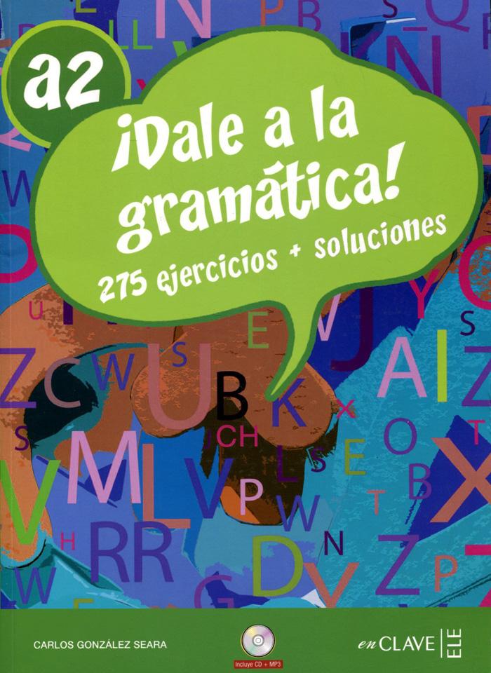 Dale a la gramatica! A2 (+ CD)