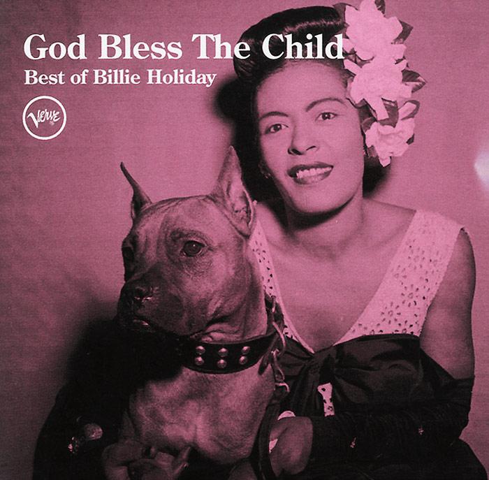 лучшая цена Билли Холидей Billie Holiday. God Bless The Child Best Of Billie Holiday