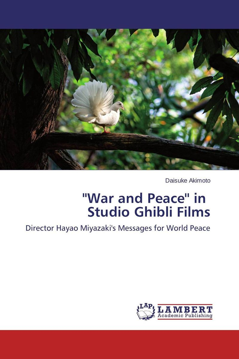 ''War and Peace'' in Studio Ghibli Films conway william martin the crowd in peace and war