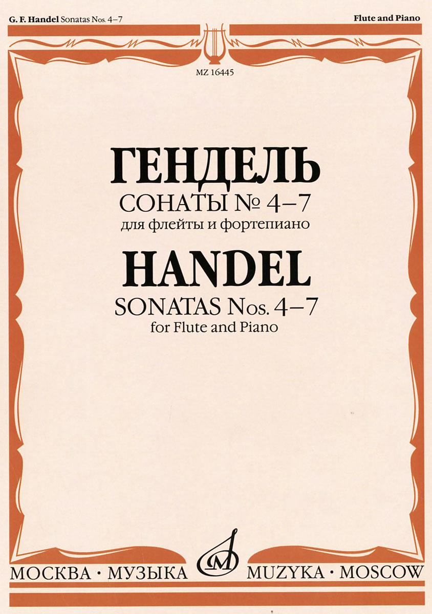 Георг Гендель Г. Ф. Гендель. Сонаты №4-7 для флейты и фортепиано / G. F. Handel: Sonatas Nos.4-7 for Flute and Piano