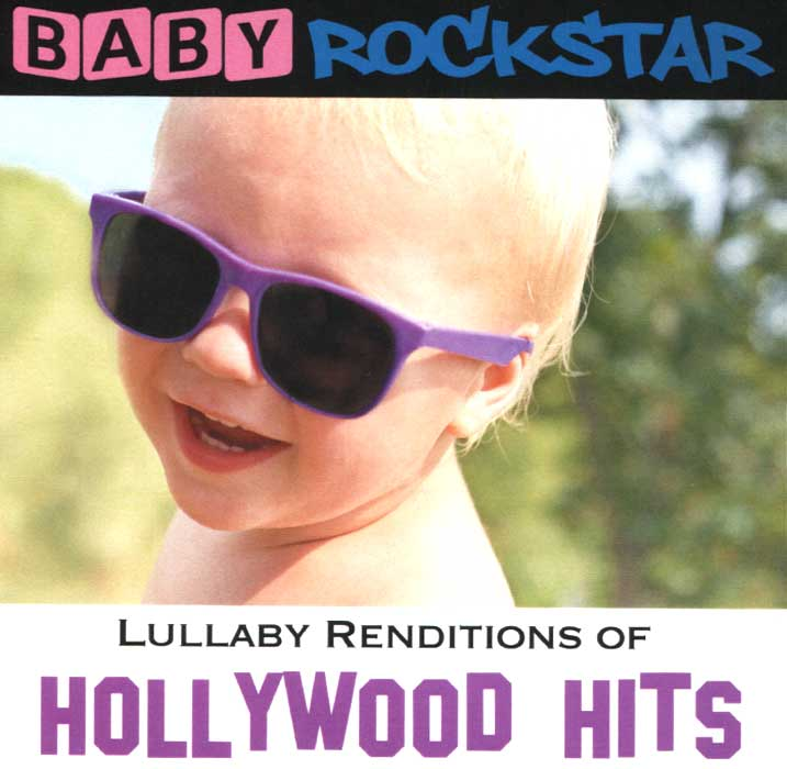 Baby Rockstar. Lullaby Renditions Of Hollywood Hits цена и фото