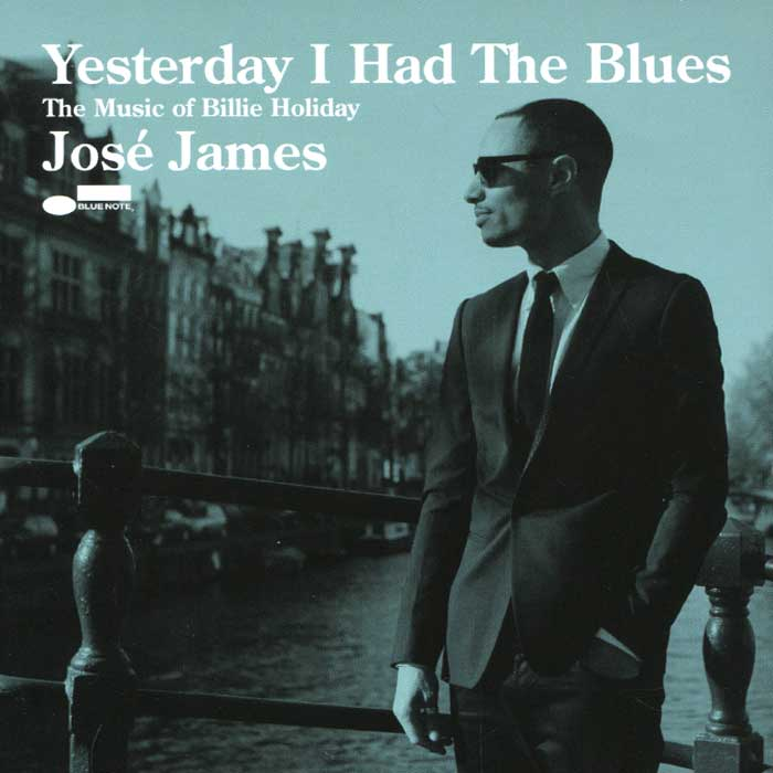 Jose James. Yesterday I Had The Blues. The Music Of Billie Holiday