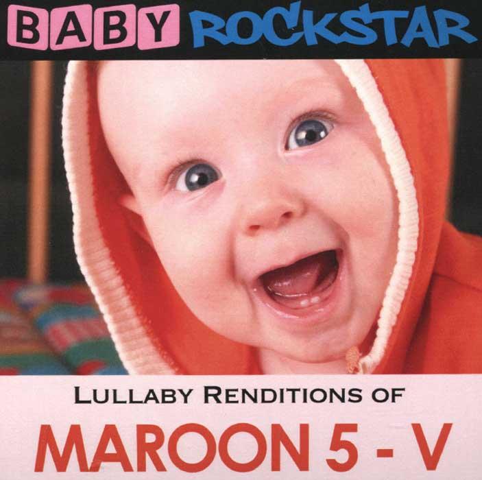 Baby Rockstar Baby Rockstar. Lullaby Renditions Of Maroon 5 - V baby rockstar baby rockstar lullaby renditions of disney s frozen