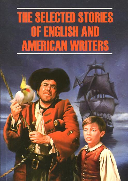 Книга The Selected Stories of English and American Writersм / Избранные рассказы английских и американских писателей