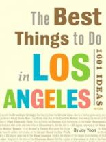 Best Things to Do in Los Angeles: 1001 Ideas 1000 things to do in london