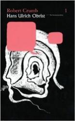 Hans Ulrich Obrist & Robert Crumb 1 robert crumb sketchbook vol 4 1982 1989