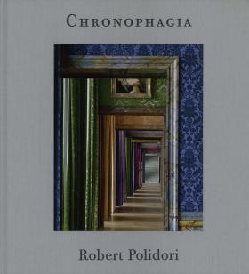 Robert Polidori: Chronophagia: Selected Works 1984-2009 john william polidori the vampyre