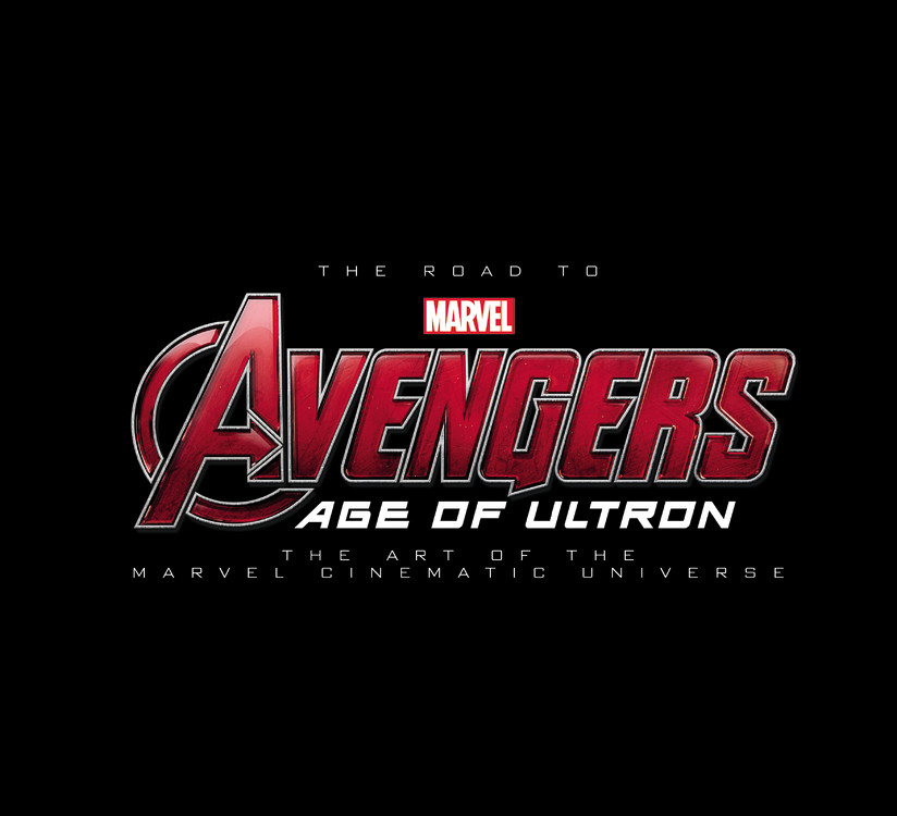 The Road to Marvel's Avengers: Age of Ultron: The Art of the Marvel Cinematic Universe marvel s avengers age of ultron