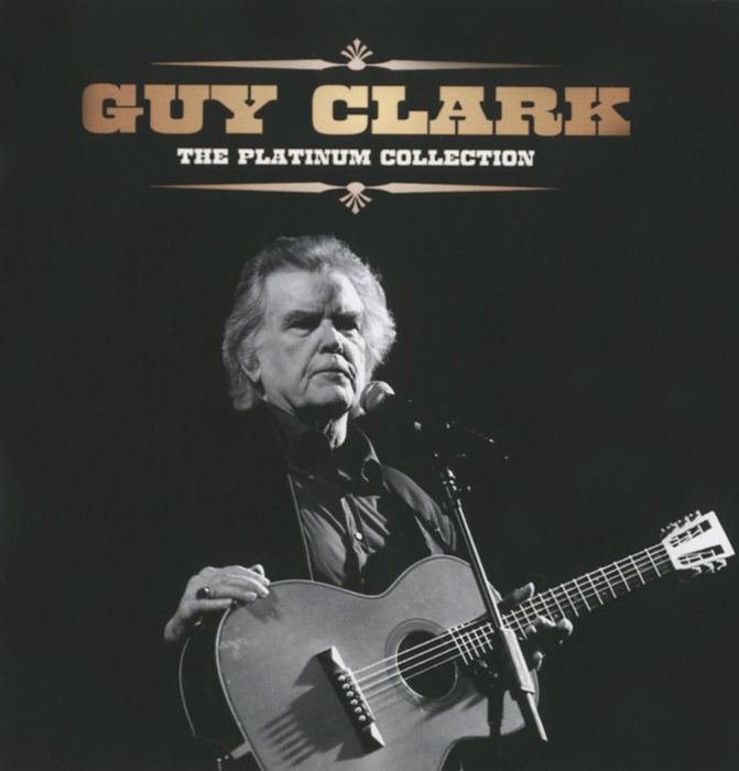 Гай Кларк Guy Clark. The Platinum Collection гай лафитт guy lafitte blue and sentimental