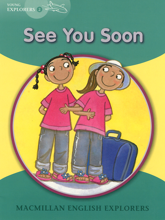 See You Soon: Young Explorers: Level 2 young explorers 1 going to the beach a tom and holly story