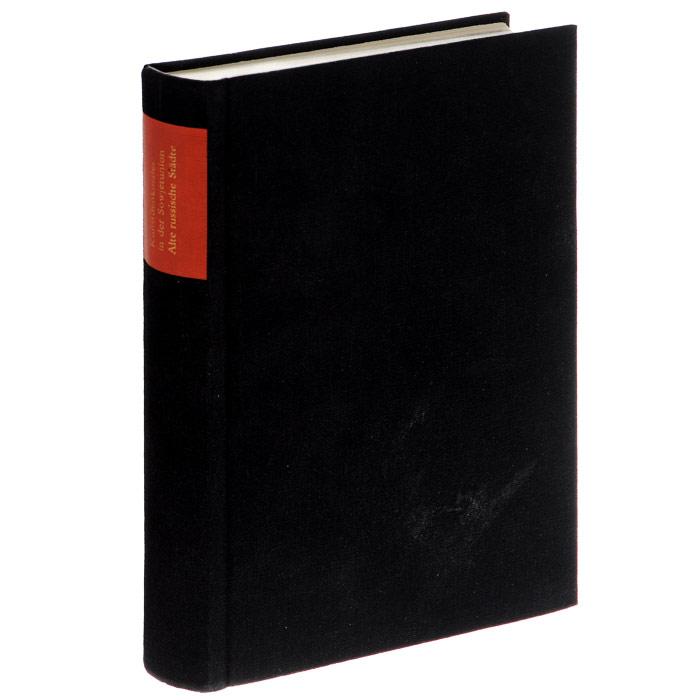 G. K. Wagner Alte russische Stadte: Ein Bildhandbuch juergen graff carlo mattogno thomas kues die akte sobibor dem andenken an jurgen rieger gewidmet