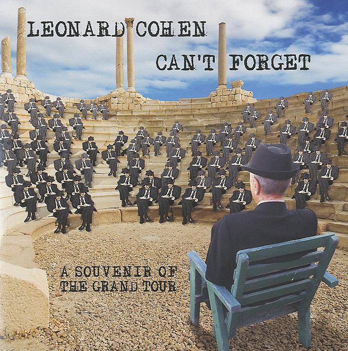Леонард Коэн Leonard Cohen. Can't Forget. A Souvenir Of The Grand Tour цена 2017