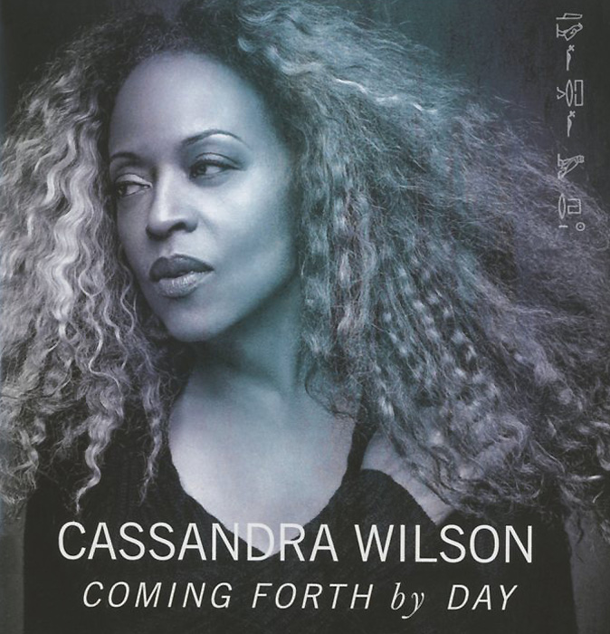 Cassandra Wilson. Coming Forth By Day. Кассандра Уилсон