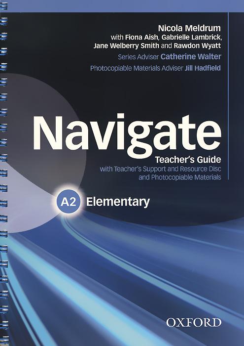 Navigate: Elementary A2: Teacher's Guide (+ CD-ROM)