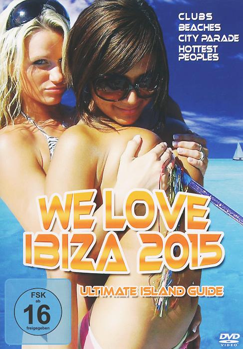 We Love Ibiza 2015: Ultimate Island Guide цены