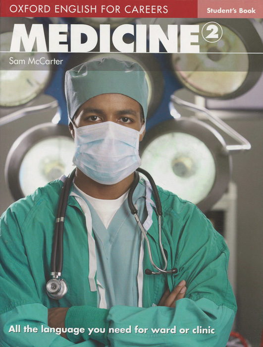Oxford English for Careers: Medicine 2: Student's Book derek davy advanced english course