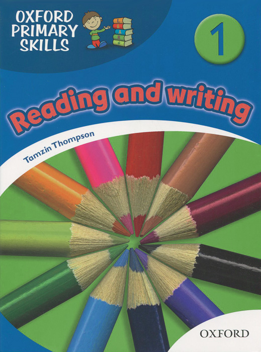 Oxford Primary Skills 1: Reading and Writing oxford primary skills 1 reading and writing