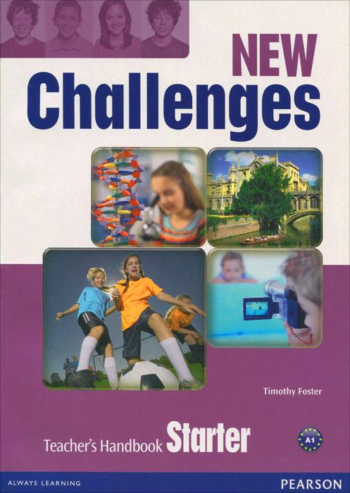 New Challenges: Starter: Teacher's Handbook moore с blog love starter level