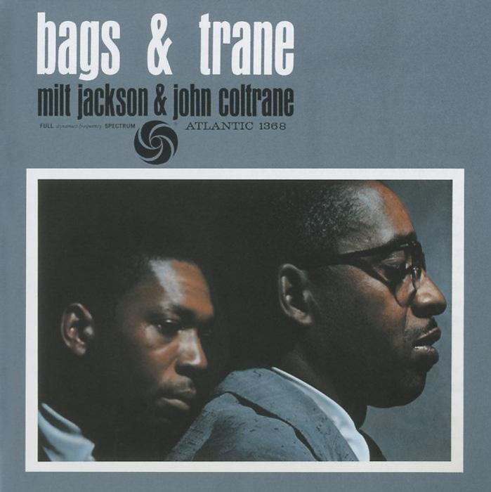 Милт Джексон,Джон Колтрейн Milt Jackson & John Coltrane. Bags & Trane майлз дэвис милт джексон miles davis and milt jackson quitet sextet