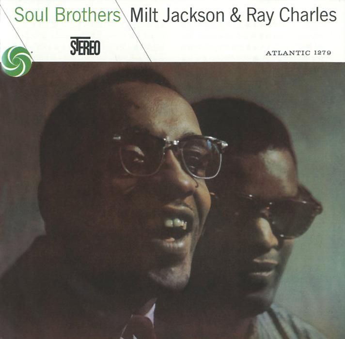Милт Джексон,Рэй Чарльз Milt Jackson & Ray Charles. Soul Brothers майлз дэвис милт джексон miles davis and milt jackson quitet sextet