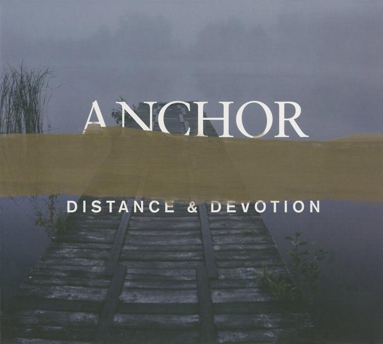 Anchor Anchor. Distance & Devotion