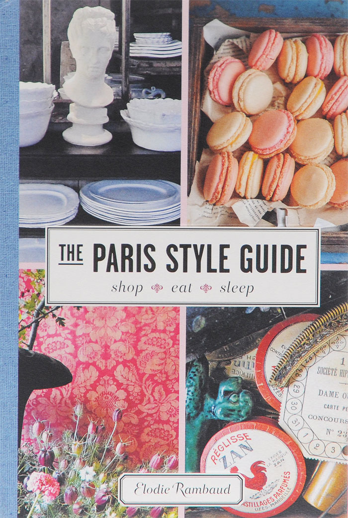 Фото - The Paris Style Guide: Shop, Eat, Sleep paris family guide